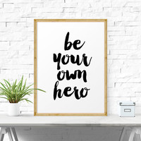 Inspirational Print, Be Your Own Hero, Black And White, Motivational Quote, Typography Poster, Printable Art, Scandinavian Design