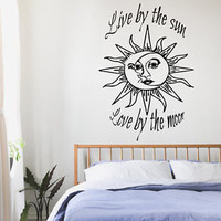 Wall Decals Quotes Live By The Sun Love By The Moon Vinyl Sticker Decor KG667
