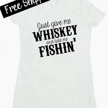 Just Give Me Whiskey and Take me Fishin' Tshirt . Southern Girl Tshirt. Whiskey Shirt. Country Shirt. Southern Tshirt. Free Shipping USA