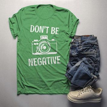 Men's Funny Photographer T Shirt Photography Shirts Don't Be Negative Camera TShirt