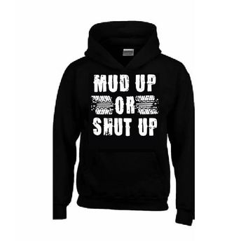 MUD UP or SHUT Up Hoodie