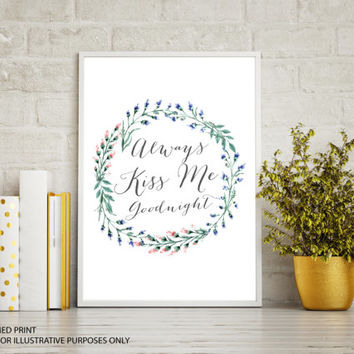 Always Kiss Me Goodnight, Bedroom Sign, Bedroom Print, Printable