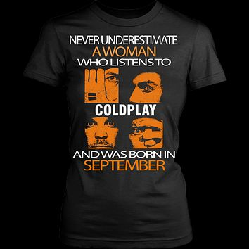 Never underestimate a woman who listens to Coldplay and was born in September T-shirt
