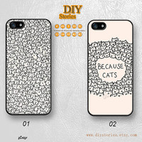 Phone cases, iPhone 5 case, iPhone 5S 5C Case, Because cats, iPhone 4/4S Case, Samsung Galaxy S3 S4 S5, Note 2 3, 5C0251