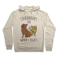 Chihuahuas For Women's Rights Hoodie