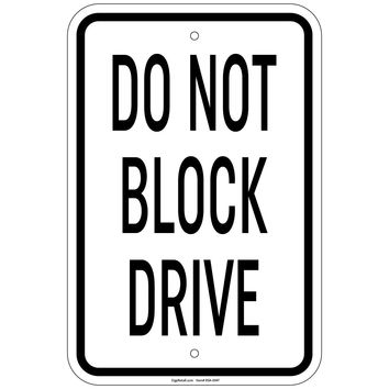 Heavy Gauge Do Not Block Drive Sign 12 x 18 inch Aluminum Signs Retail Store