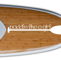 Paddle like a girl Sup Paddle Vinyl Decal Sticker-Sup Paddle Vinyl Decal Sticker-Sup Paddle Decal Sticker-Girly Sup Paddle Decal-Sup Paddle