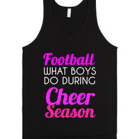 Football: What Boys Do During Cheer Season Tank Top