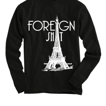 Foreign Shit Long Sleeve T-Shirt