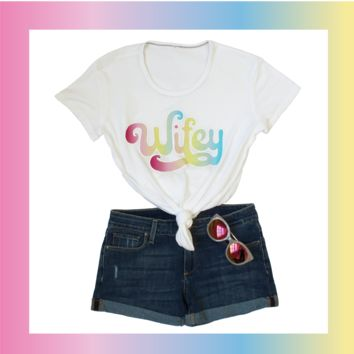 Wifey Shirt - Rainbow