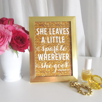"Framed She Leaves A Little Sparkle Wherever She Goes Print - 5 x 7"" Framed Art Print - Gold Glitter - Sparkle - Inspirational - Gift"