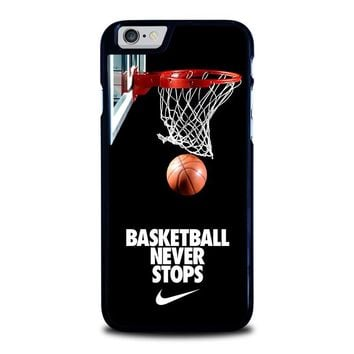 BASKETBALL NEVER STOPS iPhone 6 / 6S Case Cover