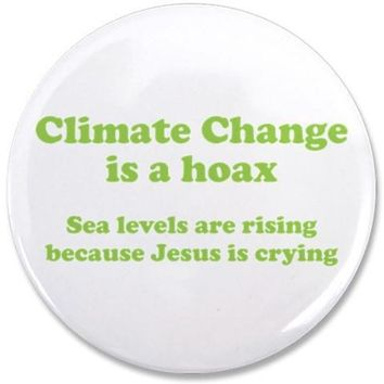 "CLIMATE CHANGE IS A HOAX GREEN 3.5"" BUTTON"