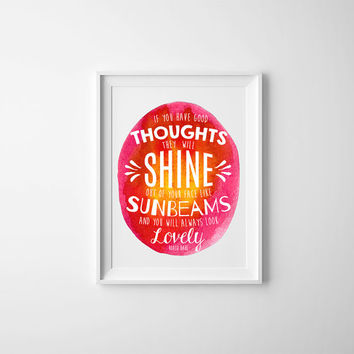 Roald Dahl Quote, If You Have Good Thoughts Quote, You will always look lovely Quote, PRINTABLE Colorful Art, Bright Watercolor Painting