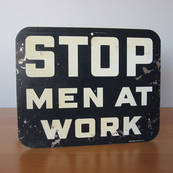 Vintage Factory Sign - Stop Men at Work - Industrial Signage