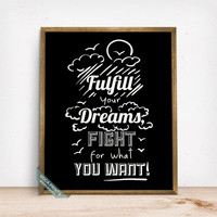 Fulfill Your Dreams Print, Typography Print, Inspirational Quote, Motivational Print, Dorm Decor, Gift Idea, Mothers Day Gift