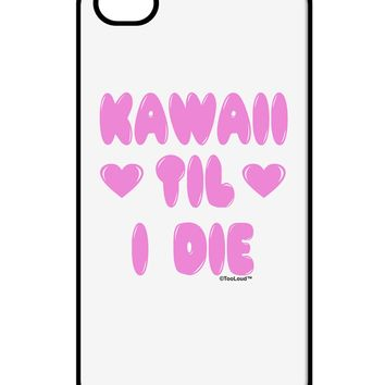 Kawaii Til I Die - Design -  Magenta iPhone 4 / 4S Case  by TooLoud
