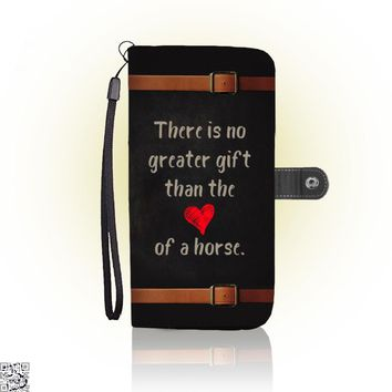 There Is No Greater Gift Than The Love Of A Horse, Horse Wallet Case