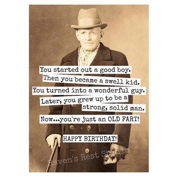 You Started Out A Good Boy. Now An Old Fart Funny Vintage Style Happy Birthday Card Friends Birthday Greeting Card FREE SHIPPING