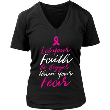 Let Your Faith Be Bigger Than Your Fear V2 Breast Cancer Awareness Pink Ribbon V-Neck/T-Shirt/Crewneck Sweatshirt/Hoodie For Women