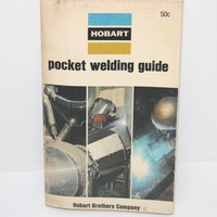 Pocket Welding Guide by Hobart Brothers Company 1973