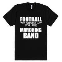 Football The Opening Act From The Marching Band Tee Shirt