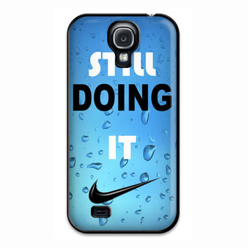 Still Doing It Nike Logo Sport Design Samsung Galaxy S4 Case