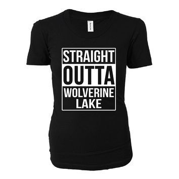 Straight Outta Wolverine Lake City. Cool Gift - Ladies T-shirt