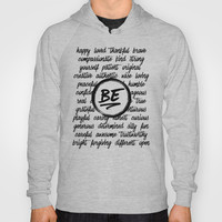 Be... Hoody by Noonday Design