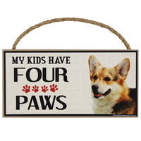 Corgi My Kids Have Four Paw Wood Sign