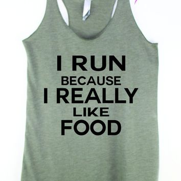 I Run Because I Really Like Food Running Top