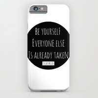 Be yourself; everyone else is already taken.  Oscar Wilde iPhone & iPod Case by White Print Design