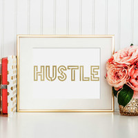 HUSTLE Printable Wall Art Decor Poster - Gold and White Home Decor - Digital Art Print - INSTANT DOWNLOAD