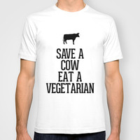Save a Cow Eat a Vegetarian T-shirt by RexLambo