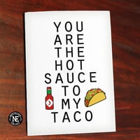 Hot Sauce and Tacos - You Are the Hot Sauce to Taco - Cute Valentine's Day Card - Love Card - Anniversary Card 4.5 X 6.25 Inches