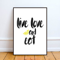 live love and eat,Inspirational quote,typography poster,word art,instant download,home decor,wall decor,kitchen decor,watercolor art