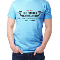 Vintage Mens Birthday Old School Not Getting Older Est 1972 Customize Text Available. Funny Shirt. Birthday Gift for Dad Humor T-shirt 1004