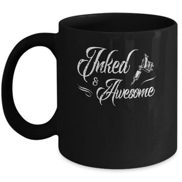 DCKIJ3 Inked And Awesome Tattooed Tattoos Mug