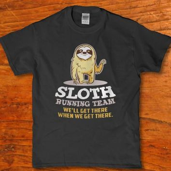 Sloth Running team - We'll get there when we get there unisex adult t-shirt