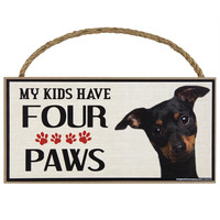 Min Pin My Kids Have Four Paws Wood Sign