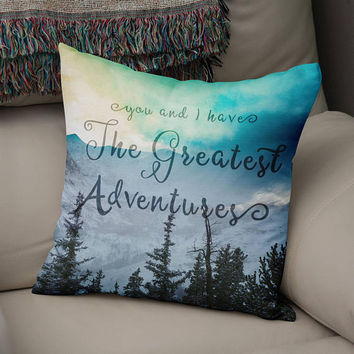 Greatest Adventure Throw Pillow, Mountain Decor, Adventure Pillow, Hiker Gift, Gift for Him, Nature Anniversary Gift, Forest Throw Pillow