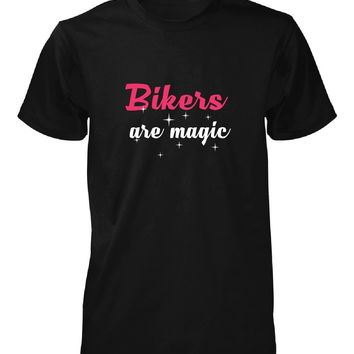 Bikers Are Magic. Awesome Gift - Unisex Tshirt