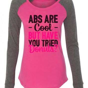 "Womens ""Abs Are Cool But Have You Tried Donuts?"" Long Sleeve Elbow Patch Contrast Shirt"