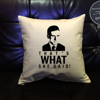 "SALE !! The Office Pillow cover ""That's What She Said!"", Michael Scott  Quote Pillow Cover, The Office TV Show cotton canvas pillow cover"