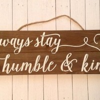 Rustic Country Farmhouse Chic Home Decor, Kitchen Wall Art, Hanging Pallet Sign For Kitchen, Always Stay Humble & Kind Wood Pallet Sign