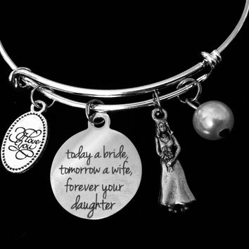 Mother of the Bride Jewelry Today a Bride Tomorrow a Wife Forever Your Daughter Adjustable Bracelet Expandable Silver Charm Bangle Wedding One Size Fits All Gift
