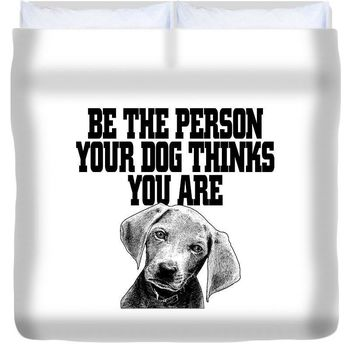 Be The Person  - Duvet Cover