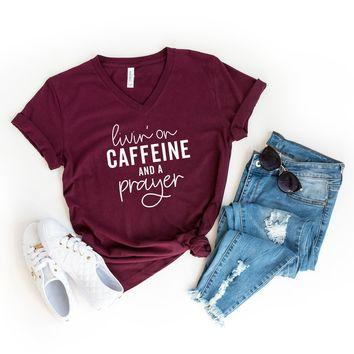 Livin on Caffeine and a Prayer | V-Neck Graphic Tee