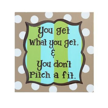 Children's Canvas Wall Art: You Get What You Get And You Don't Pitch a Fit