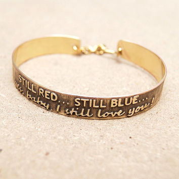 Still red.. still blue, yes baby, I still love you - bracelet, bras bangle bracelet, valentines day, friendship